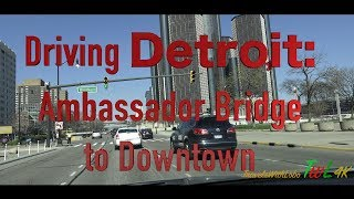 DRIVING DETROIT: AMBASSADOR BRIDGE TO GM RENCEN