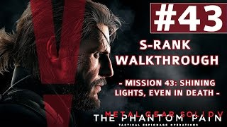 Metal Gear Solid V: The Phantom Pain - S-Rank Walkthrough - Mission 43: Shining Lights Even in Death