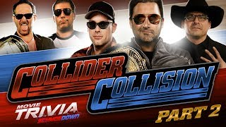 COLLIDER COLLISION: Movie Trivia Schmoedown Part 2: REILLY VS MURRELL VS ROCHA