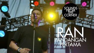 RAN - Pandangan Pertama | Sounds From The Corner Live #48