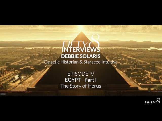 FIFTY8 Interviews Debbie Solaris / EP4 Egypt Part I The Story of Horus