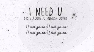 "BTS - ""I Need U"" (Acoustic english cover)"
