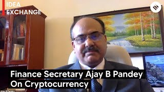 Idea Exchange: Finance Secretary Ajay Bhushan Pandey on cryptocurrency