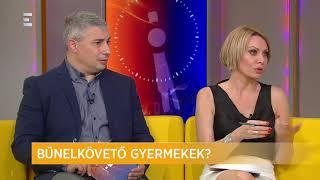 Bűnelkövető gyermekek - Németh Ágnes, Dúró Zsuzsa - ECHO TV