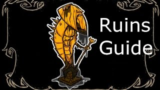 RUINS GUIDE/TUTORIAL Don't Starve Together (Works on every character!)