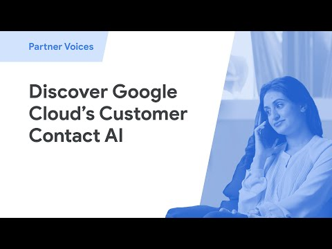 Why Google Cloud's Customer Contact AI solution may be right for you