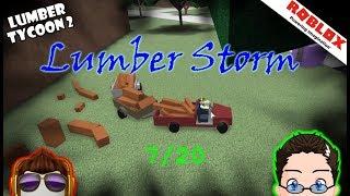 Roblox - Lumber Tycoon 2 - Lumber Storm 7/20