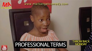 PROFESSIONAL TERMS (Mark Angel Comedy) (Throw Back Monday)