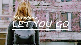 [Lyricalzone]Mountenz - LET YOU GO (Lyrics)