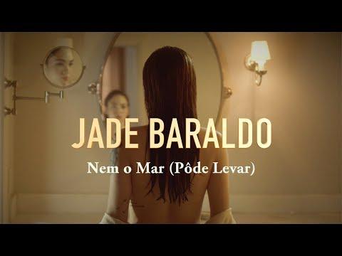 Jade Baraldo - Nem o Mar (Pôde Levar)