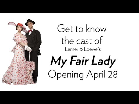 Getting to Know the cast of MY FAIR LADY. Onstage at Lyric April 28 - May 21