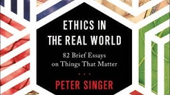 BOOK | Ethics in the Real World: 82 Brief Essays on Things That Matter