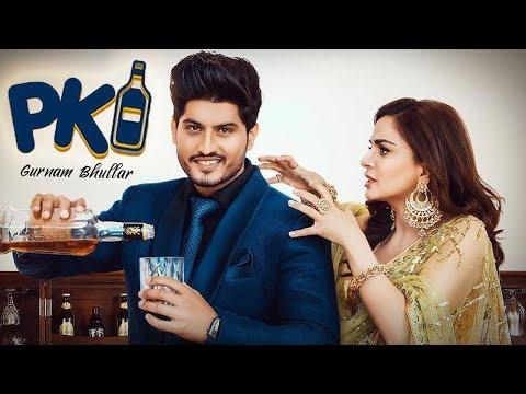 P K - Gurnam Bhullar | Shraddha Arya | New Punjabi Song 2019 | Latest Punjabi Songs 2019 | Gabruu