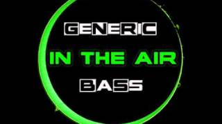 [BFX005] Generic Bass - In The Air (Jungle Mix)