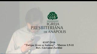 porque Jesus se batizou - Mc.1.9-11 - Rev. Giovanni Zardini