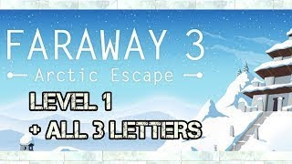 Faraway 3 Arctic Escape: Level 1 Walkthrough Guide With All 3 Letters / Notes (by Snapbreak Games)