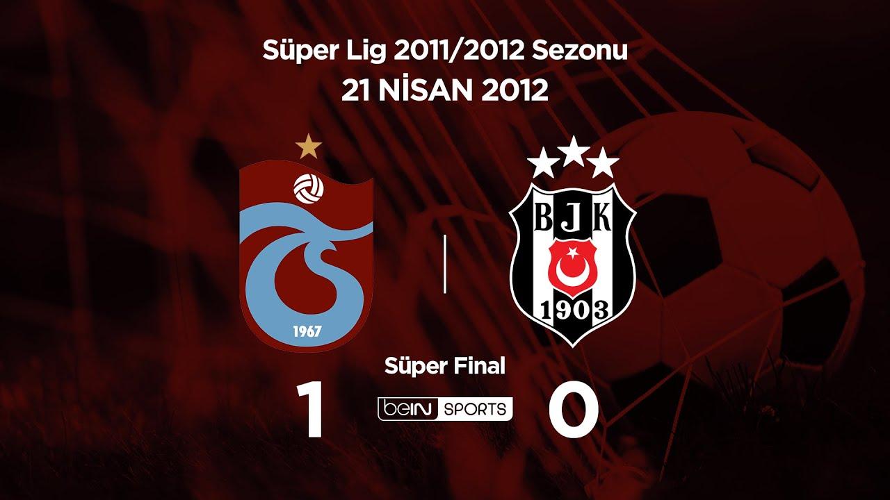 21.04.2012 | Süper Final | Trabzonspor-Beşiktaş | 1-0