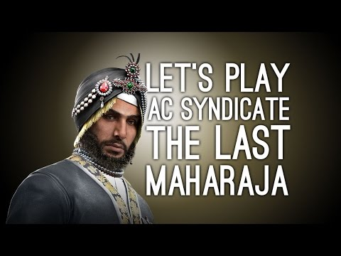 AC Syndicate DLC Last Maharaja - Let's Play Assassin's Creed Syndicate