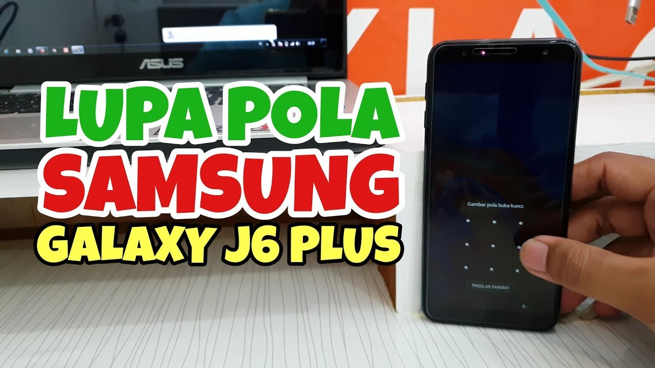 Mengatasi Lupa Pola Kunci Layar Samsung Galaxy J6 Plus Sm J610 Tanpa