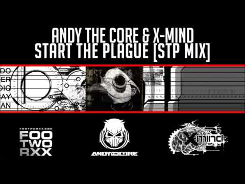 Andy The Core & X-Mind - Start The Plague (STP Mix)