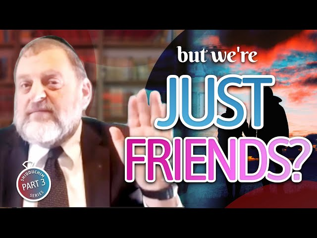 Shidduch Series #3: But We're Just Friends (Ep. 117)