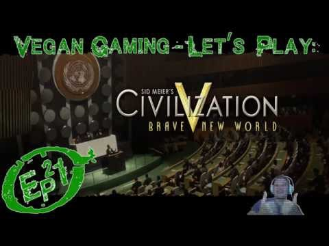 Vegan Gaming - Civilization 5: A Brave New World - Ep21