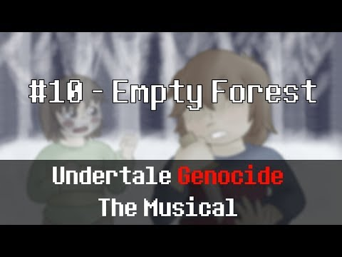 Undertale Genocide: The Musical - Empty Forest