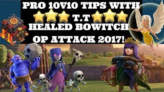 How to Queen Walk BoWitch TH10 Protips with T.T! | 10V10 3 star Strategy | Clash of Clans
