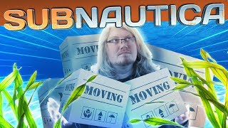 Subnautica - MOVING HOUSE