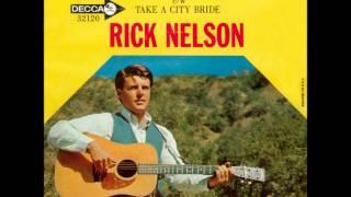 Ricky Nelson Take A City Bride
