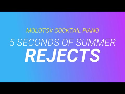 Rejects - 5 Seconds of Summer (tribute cover by Molotov Cocktail Piano)