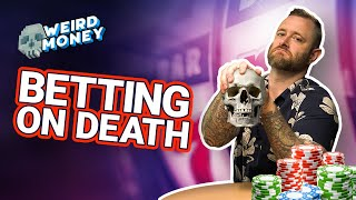 How To Profit From Your Own Death -Weird Money