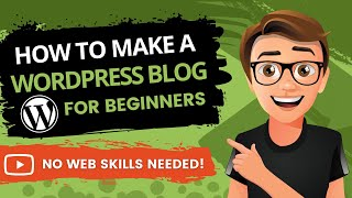 How To Make A WordPress Blog 2019 [For Beginners]