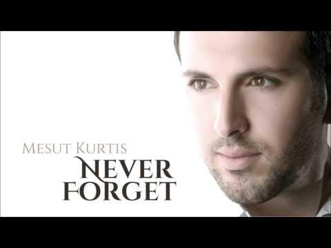 Mesut Kurtis - Never Forget | Audio