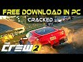 The Crew 2  - [Free Download in PC] + Full Version Crack 2018 - How To