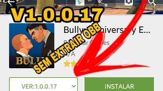 Saiu! Como baixar e instalar Bully v1.0.0.17 direto da Play store 2017(Sem Extrair obb)