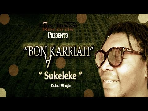 Bona Karriah - Sukeleke official Music Video