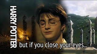 Harry Potter | but if you close your eyes...