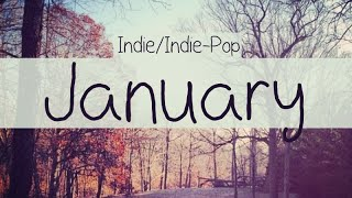 Indie/Indie-Pop Compilation - January 2015 (53-Minute Playlist)