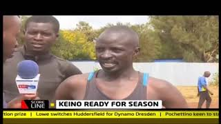 Keino ready for season | KTN SCORELINE