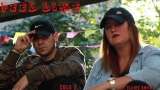 Cole Z  - Feel Like Ft  Claire Smith (Dir  @LexScope)