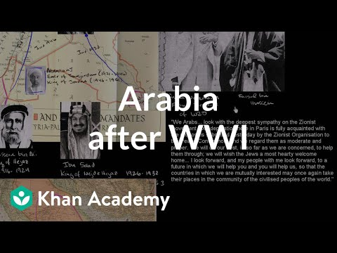 Arabia after World War I | The 20th century | World history | Khan Academy