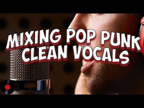 HOW TO MIXING POP PUNK CLEAN VOCALS EASY AND FAST