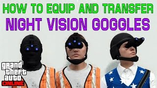 GTA 5 ONLINE *RARE* HOW TO EQUIP AND TRANSFER THE NIGHT VISION GOGGLES SOLO MALE FEMALE 1.36