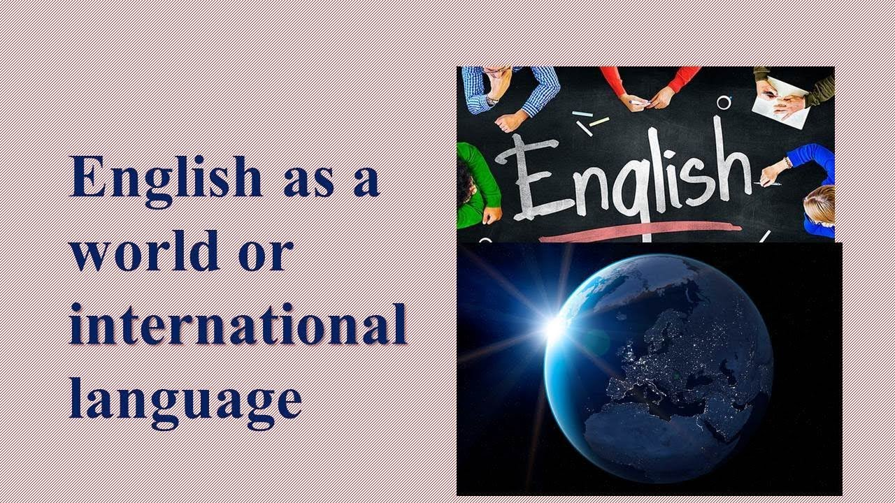 English As A World Language Or International Language YouTube - English as a world language