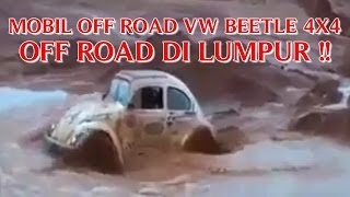 "VIDEO OFF ROAD EXTREME ""MOBIL OFF ROAD VW BEETLE 4X4"" OFF ROAD DI LUMPUR !!"