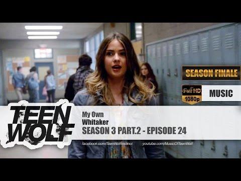 Whitaker - My Own | Teen Wolf 3x24 Music [HD]
