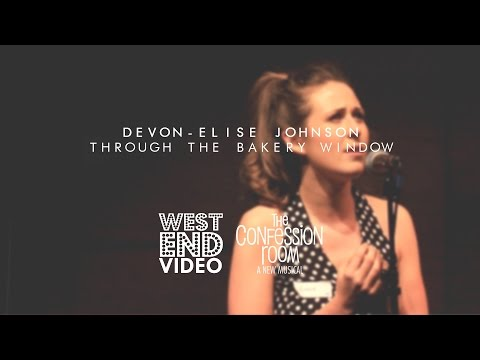 DEVON-ELISE JOHNSON - Through The Bakery Window (The Confession Room - A New Musical)