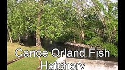 Orland Indiana Fish Hatchery you can canoe