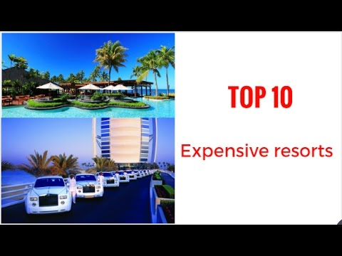 top10 most expensive resorts in the world